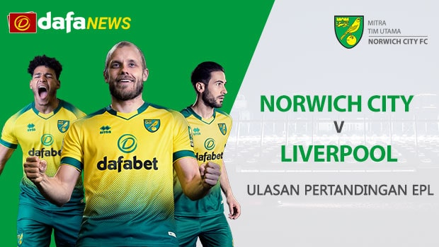 Norwich City vs Liverpool: Preview Pertandingan EPL